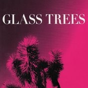 Glass Trees Songs