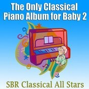 The Only Classical Piano Album For Baby 2 Songs