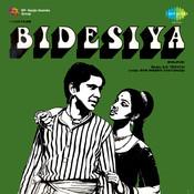 Bidesiya Songs