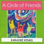 Circle Of Friends Karaoke Songs