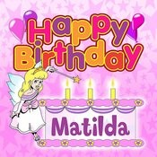 Happy Birthday Matilda Songs