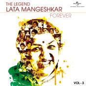 The Legend Forever - Lata Mangeshkar - Vol.3 Songs