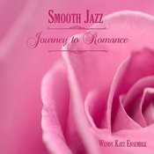 Smooth Jazz Journey To Romance Songs