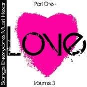 Songs Everyone Must Hear: Part One - Love Vol 3 Songs