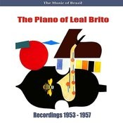 The Music Of Brazil: The Piano Of Leal Brito - Recordings 1953 - 1957 Songs
