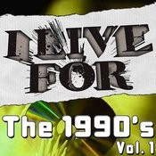 I Live For The 1990's Vol. 1 Songs