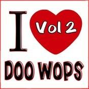 I Love Doo Wops Vol 2 Songs