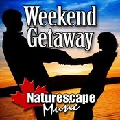 Weekend Getaway (Nature Sound With Music) Songs