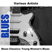 Blues Classics: Young Woman's Blues Songs