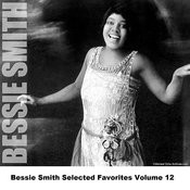 Bessie Smith Selected Favorites, Vol. 12 Songs