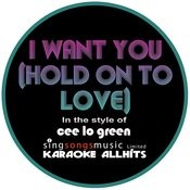 Cee Lo Green - I Want You (Hold On To Love) (Karaoke Audio Instrumental) Songs