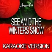 See Amid The Winters Snow (Karaoke Version) Songs