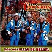 Dos Botellas De Mezcal Songs