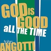 God Is Good All The Time Songs