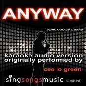 Anyway (Originally Performed By Cee Lo Green) [Karaoke Audio Version] Song