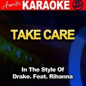 Take Care (In The Style Of Drake Feat. Rihanna) [Karaoke Version] Song