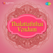 Thalattaththai Vendum Songs