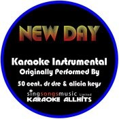 New Day (Originally Performed By 50 Cent, Dr Dre & Alicia Keys) [Instrumental Version] Songs