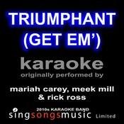 Triumphant (Get Em') [Originally Performed By Mariah Carey, Meek Mill & Rick Ross] [Karaoke Audio Version] Songs