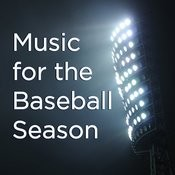 Music For The Baseball Season Songs