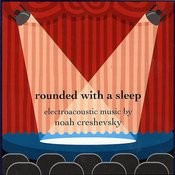 Rounded With A Sleep Songs