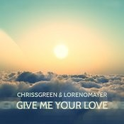 Give Me Your Love (Feat. Loreno Mayer) Songs