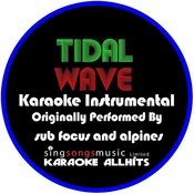 Tidal Wave (In The Style Of Sub Focus And Alpines) [Karaoke Instrumental Version] - Single Songs
