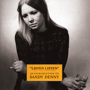 Listen, Listen - An Introduction To Sandy Denny Songs