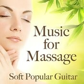 Music For Massage: Soft Popular Guitar Songs Songs
