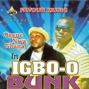 Igbo-O Bunk Songs Download: Igbo-O Bunk MP3 Songs Online