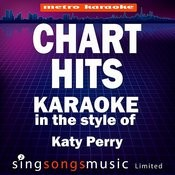 Chart Hits (In The Style Of Katy Perry) [Karaoke Version] Songs