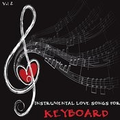 Instrumental Love Songs For Keyboard, Vol. 2 Songs