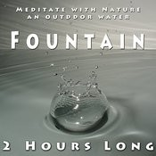 Meditate With Nature, An Outdoor Water Fountain 2 Hours Long Songs