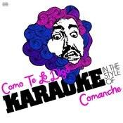 Como Te Lo Digo (In The Style Of Comanche) [Karaoke Version] Song