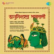 Bhanusingher Padavali (tagore Songs) Songs