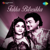 Takka Bitresikka Songs