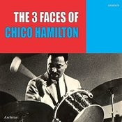 The Three Faces Of Chico Hamilton Songs