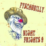 Psychobilly: Night Frights, Vol. 9 Songs
