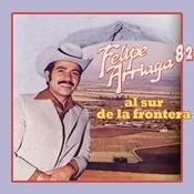 Felipe Arriaga '82 Al Sur De La Frontera Songs