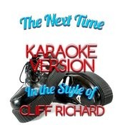 The Next Time (In The Style Of Cliff Richard) [Karaoke Version] - Single Songs