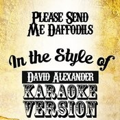 Please Send Me Daffodils (In The Style Of David Alexander) [Karaoke Version] Song