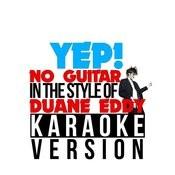 Yep ! (No Guitar) [In The Style Of Duane Eddy] [Karaoke Version] - Single Songs
