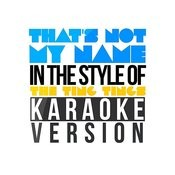 That's Not My Name (In The Style Of The Ting Tings) [Karaoke Version] Song