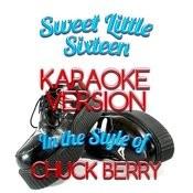 Sweet Little Sixteen (In The Style Of Chuck Berry) [Karaoke Version] - Single Songs