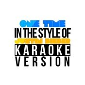 One Time (In The Style Of Justin Bieber) [Karaoke Version] - Single Songs