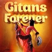Gitans Forever (50 Chansons Authentiques De Musique Gitane) Songs