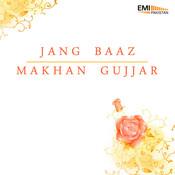 Jang Baaz / Makhan Gujjar Songs