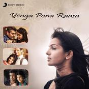 Yenga Pona Raasa Songs