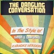 The Dangling Conversation (In The Style Of Simon & Garfunkel) [Karaoke Version] Song