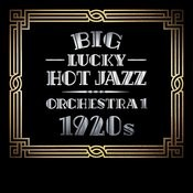 Big Lucky Hot Jazz Orchestra: 1920s Songs